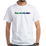 Plays with others White T-Shirt