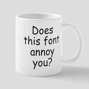 Annoying Font Mug