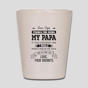 Dear Papa, Love, Your Favorite Shot Glass