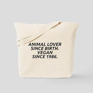 Vegan since 1986 Tote Bag