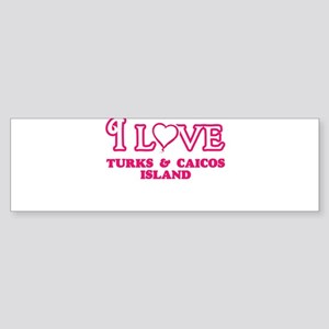 I love Turks & Caicos Island Bumper Sticker