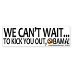We Can't Wait...to Kick You Out, Obama! (10 pk)