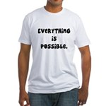 everything is possible Fitted T-Shirt