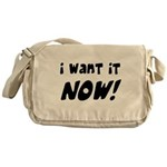 I want it now! Messenger Bag