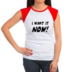 I want it now! Women's Cap Sleeve T-Shirt