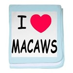 I heart macaws baby blanket