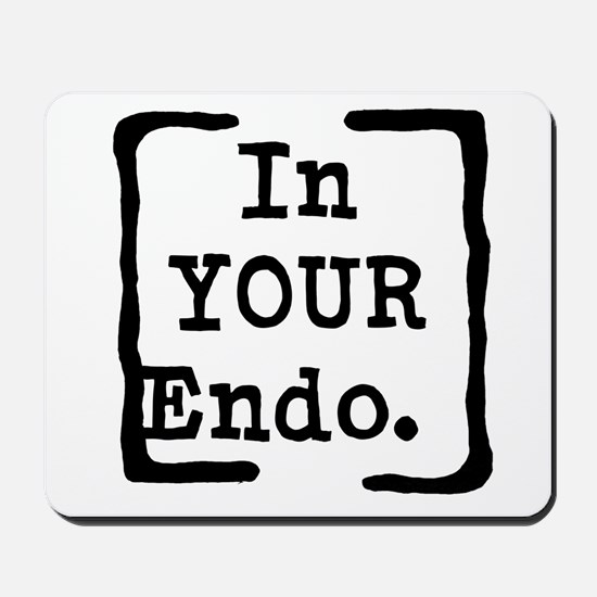 In Your Endo Mousepad