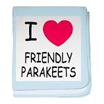 I heart friendly parakeets baby blanket