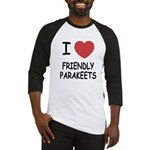I heart friendly parakeets Baseball Jersey