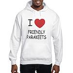 I heart friendly parakeets Hooded Sweatshirt