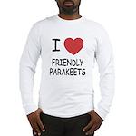 I heart friendly parakeets Long Sleeve T-Shirt