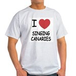 I heart singing canaries Light T-Shirt