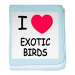 I heart exotic birds baby blanket