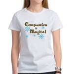 Compassion is Magical Women's T-Shirt