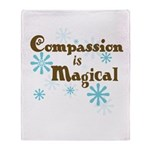 Compassion is Magical Throw Blanket