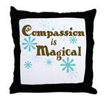Compassion is Magical Throw Pillow