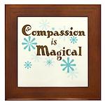 Compassion is Magical Framed Tile