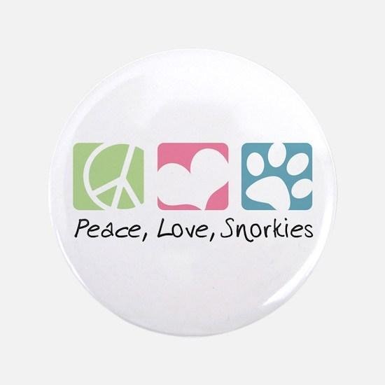 "Peace, Love, Snorkies 3.5"" Button"