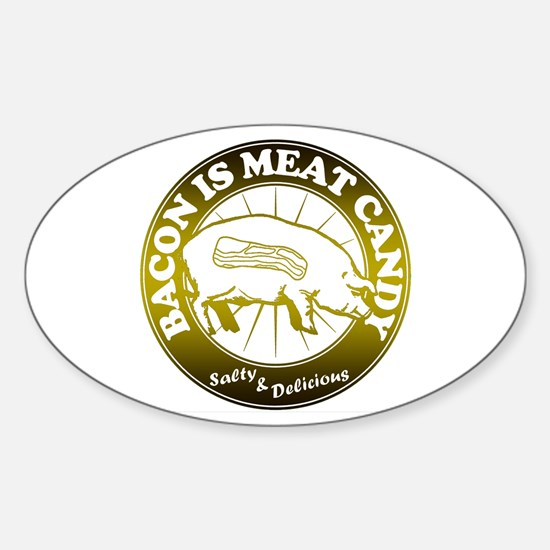 Bacon Is Meat Candy Sticker (Oval)