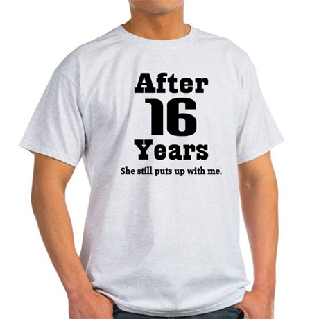 16th Anniversary Funny Quote Light T-Shirt