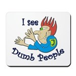 Dumb t-shirts Mousepad