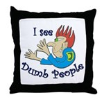 Dumb t-shirts Throw Pillow