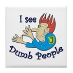 Dumb t-shirts Tile Coaster