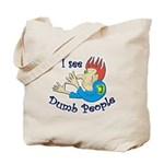 Dumb t-shirts Tote Bag