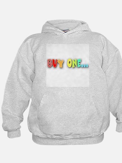 Buy One... Hoody