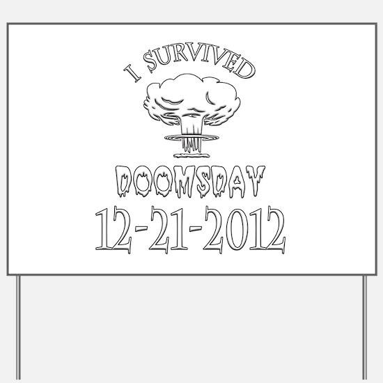 I Survived Doomsday 2012 Yard Sign