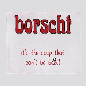 Borscht can't be beet Throw Blanket
