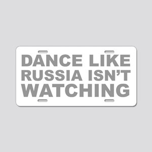 Dance Like Russia Isnt Watching Aluminum License P
