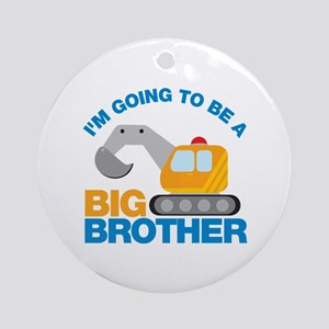 Excavator Going to be a Big Brother Ornament (Roun
