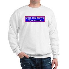 No to Tyranny Sweatshirt