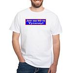 No to Tyranny White T-Shirt