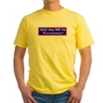No to Tyranny Yellow T-Shirt