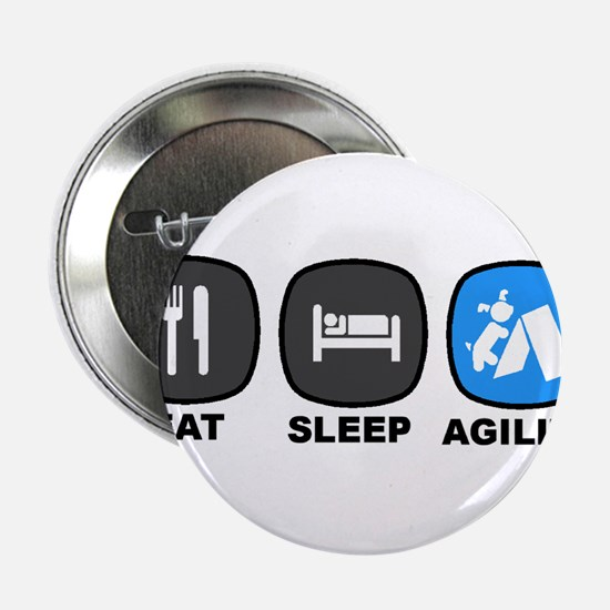"""Eat. Sleep. Agility 2.25"""" Button"""