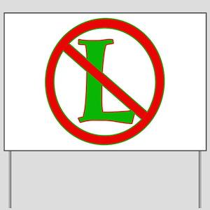 """Noel / No """"L"""" Yard Sign"""