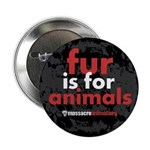 "No Fur Stickers & Pins - 2.25"" Button (100 pack)"