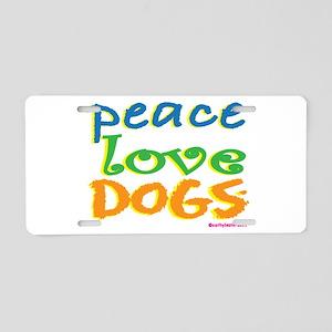 Peace Love Dogs Aluminum License Plate