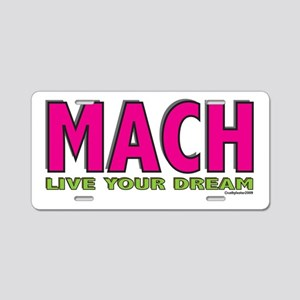 MACH live your dream Aluminum License Plate