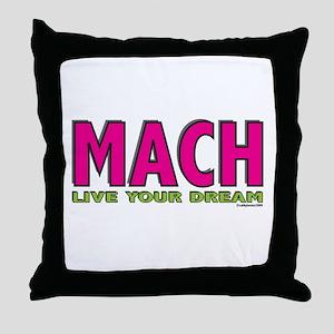 MACH live your dream Throw Pillow