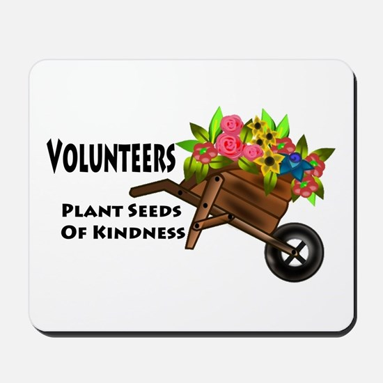 Volunteers Plant Seeds of Kindness Mousepad