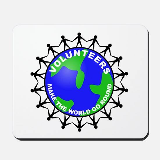 Volunteers Make the World Go Mousepad