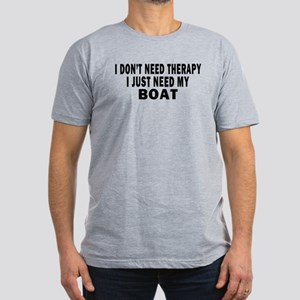 I DON'T NEED THERAPY. I JUST NEED MY BOAT Men's Fi