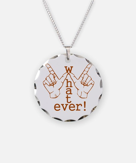 Funny Whatever Who Cares Necklace