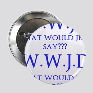 """What Would... 2.25"""" Button"""