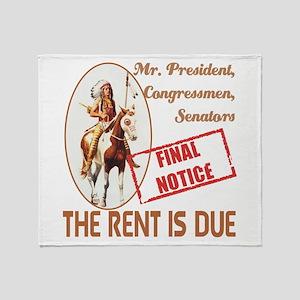 Rent is due Throw Blanket