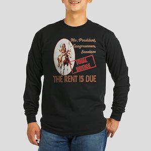 Rent is due Long Sleeve Dark T-Shirt