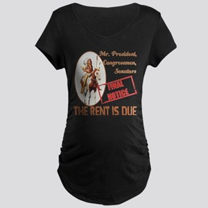 Rent is due Maternity Dark T-Shirt